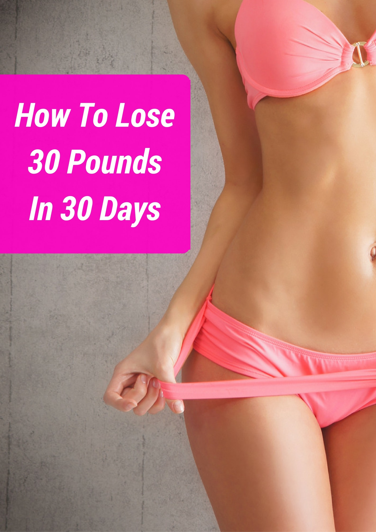 How To Lose 30 Pounds In 30 Days 12 Steps Anyone Can Do